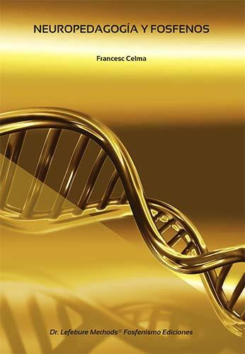Neuropedagogía y Fosfenos, autor Francesc Celma